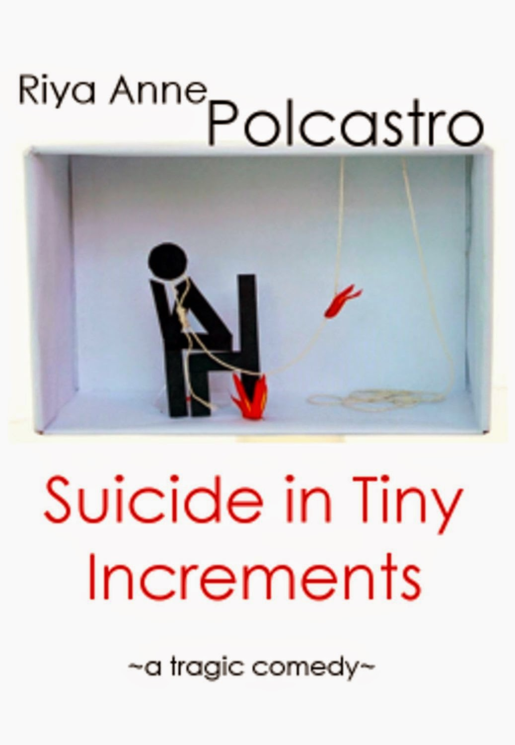 http://www.amazon.com/Suicide-Tiny-Increments-Tragic-Comedy-ebook/dp/B00LAFBU44/ref=sr_1_1?ie=UTF8&qid=1418959890&sr=8-1&keywords=suicide+in+tiny+increments