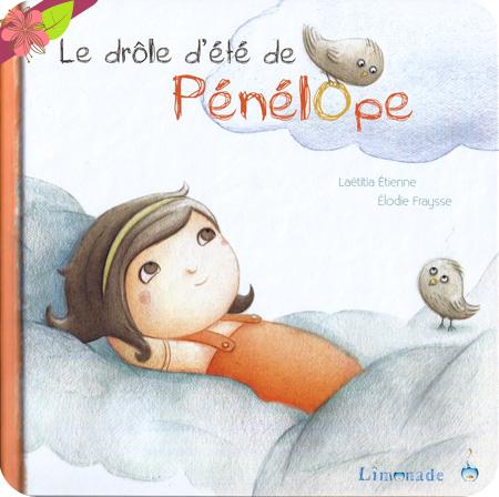 """""""Le drôle d'été de Pénélope"""" de Laetitia Etienne et Elodie Fraysse"""