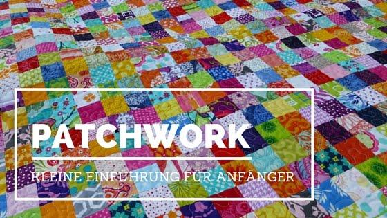 Patchwork - Kleine Einführung für Anfänger