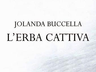 #Segnalazione: L'Erba Cattiva di Jolanda Buccella