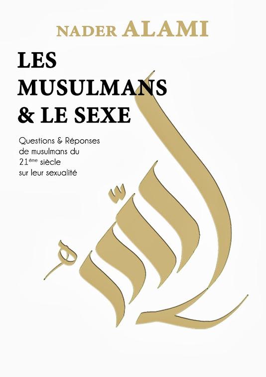 """""""LES MUSULMANS ET LE SEXE"""" de NADER ALAMI Editions GUMUS"""