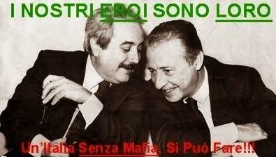 I NOSTRI EROI SONO LORO! UN'ITALIA SENZA MAFIA. SI PUO' FARE!!!