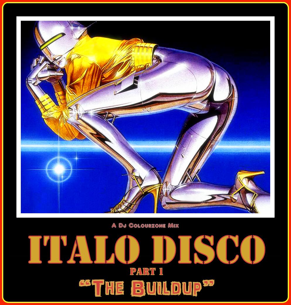 The Original Colourzone: ITALO DISCO MIX Part 1