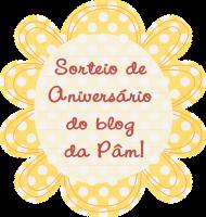 Sorteio Aniversario Blog da Pâm !