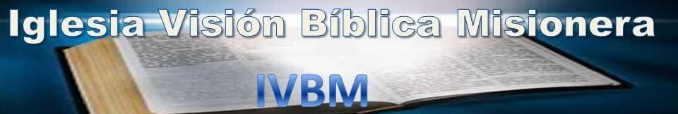 Iglesia Visión Bíblica Misionera | IVBM