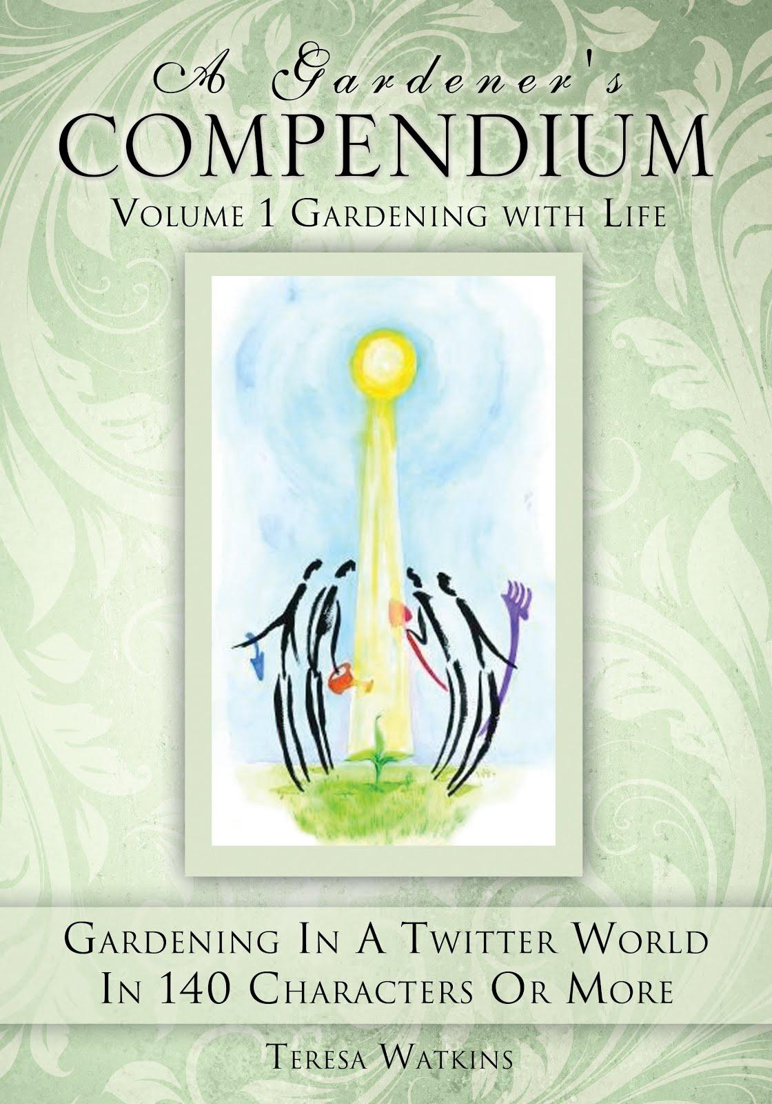 A Gardener's Compendium: Volume 1