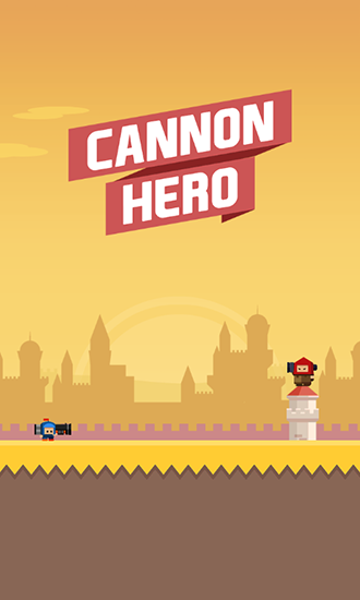 Cannon hero: Must die
