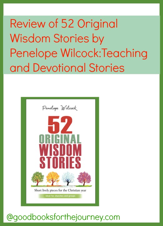 Review of 52 Original Wisdom Stories, a collection of stories teaching Christian truths