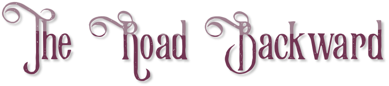 The Road Backward