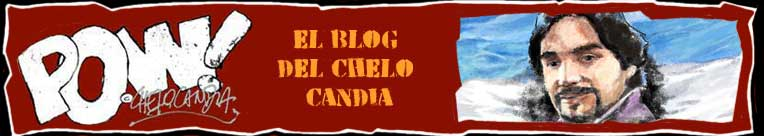 Pow!, el blog del Chelo Candia