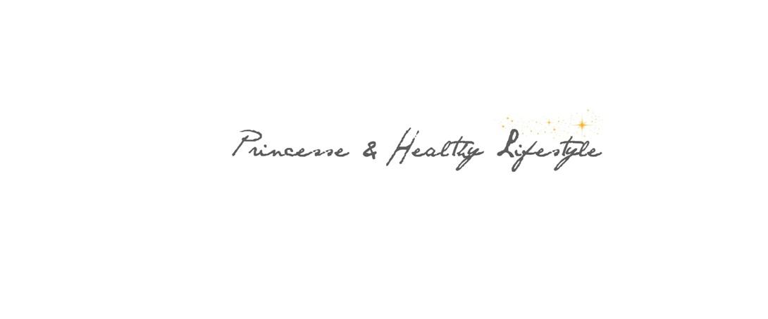 Princesse & Healthy Lifestyle
