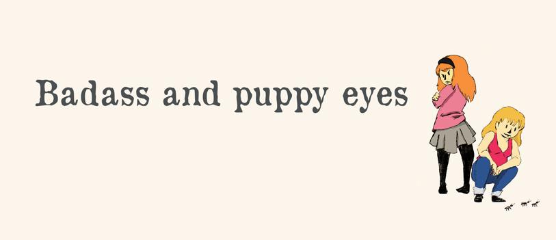 badass and puppy eyes