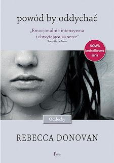 "Recenzja #54 - Rebecca Donovan ""Powód by oddychać"""