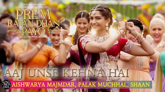Aaj Unse Milna Hai - Shaan, Palak Muchhal, Aishwarya - Prem Ratan Dhan Payo - Sonam Kapoor, Salman Khan