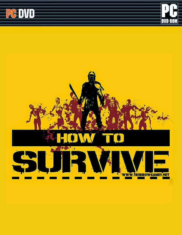 HOW TO SURVIVE CRACK PC GAME DOWNLOAD