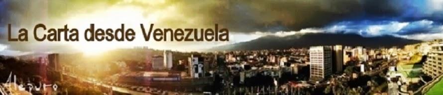 La Carta desde Venezuela