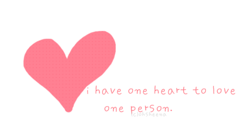 I have one heart to love one person