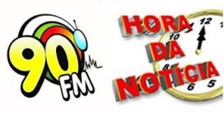 "PROGRAMA ""HORA DA NOTICIA"" NA 90 FM"