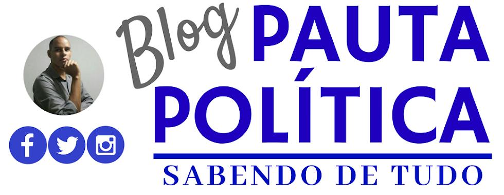 Blog Pauta Politica - Sabendo de tudo