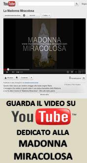 VIDEO DEDICATO ALLA MADONNA MIRACOLOSA