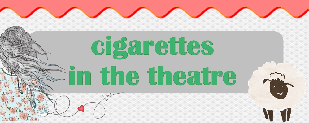 cigarettes in the theatre