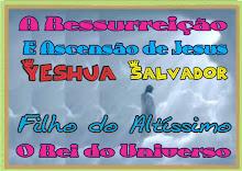 Jesus A Ressurreição e Ascensão de Yeshua Aos Céus