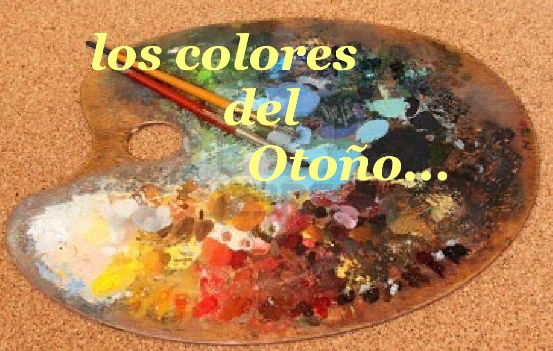 EL OTOÑO SE ACERCA CON MUY POCO RUIDO...* Paleta+color