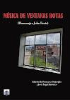 Musica de ventanas rotas (Homenaje a John Fante)