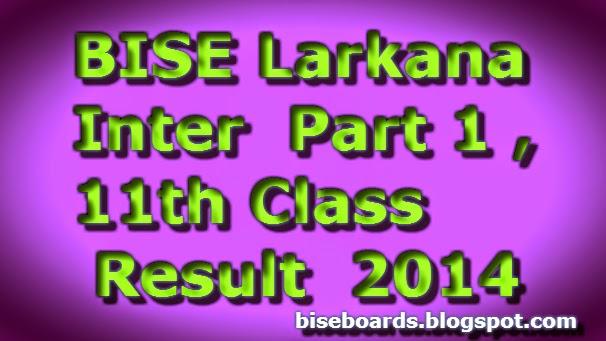 Bise Larkana Board Inter 1st Year, 11th class Result 2014