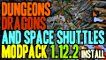 HOW TO INSTALL<br>Dungeons, Dragons and Space Shuttles Modpack [<b>1.12.2</b>]<br>▽