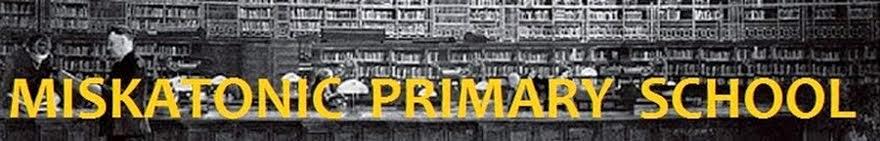 MISKATONIC PRIMARY SCHOOL