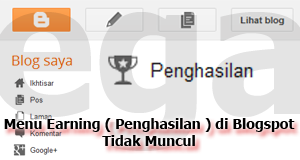 Menu Earnings Tidak Ada Di Dashboard Blogspot