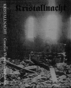 Kristallnacht - Creation Through Destruction [Demo] (2002)