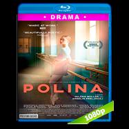 Polina, danser sa vie (2016) BRRip 1080p Audio Frances 2.0 Subtitulada