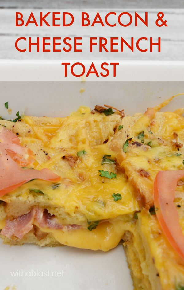 recipe: french toast with bacon and cheese [38]