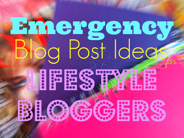emergency-blog-post-ideas-for-lifestyle-bloggers