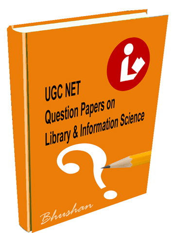 Ugc Question Papers Library And Information Science Bhushans