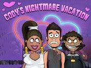 Codys Nightmare Vacation