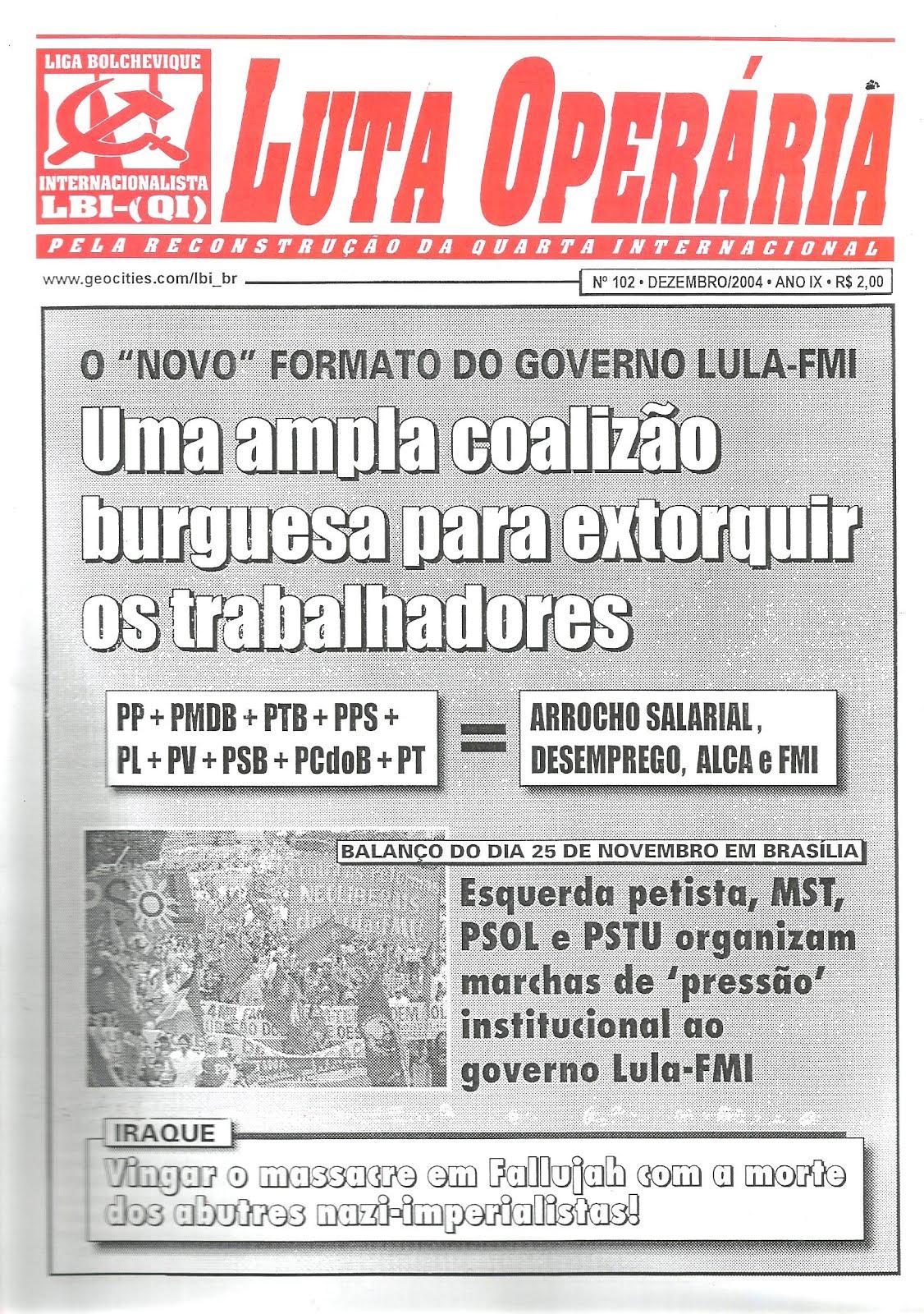 LEIA A EDIÇÃO DO JORNAL LUTA OPERÁRIA Nº102, DEZEMBRO/2004