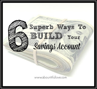 http://www.abountifullove.com/2015/07/6-superb-ways-to-build-your-savings.html