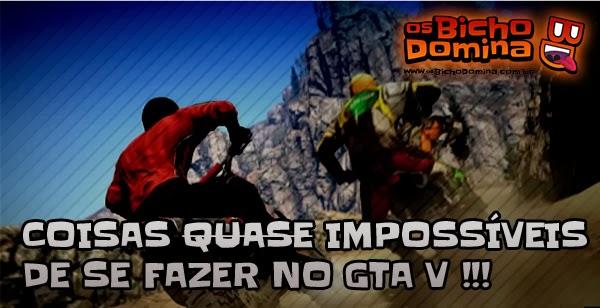 Coisas quase impossíveis de se fazer no GTA V !!!