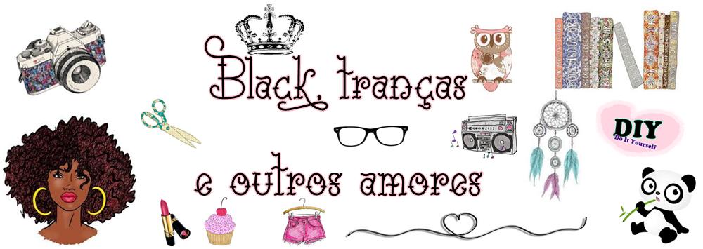 Black, tranças e outros amores