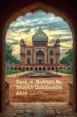 Dars -e- Bukhari By Shaykh Qutubuddin Abid