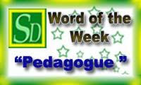 Word of the week - Pedagogue