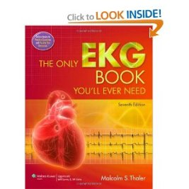 The Only Ekg Book You Ll Ever Need 7th Edition Thaler Ebooks Download