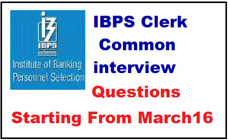 Basic Questions For Ibps Clerk Interview - Starting From March16- How ...
