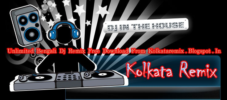 $~<[KolkataRemix]>~$   Unlimited Bengali Dj Remix Free Download-Remix By Dj Tanmay(Dj Tny)