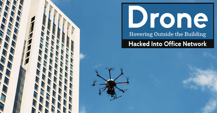 This Drone Can Hack your Office Network Hovering Outside the Building