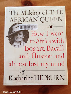 The Making of the African Queen by Katherine Hepburn