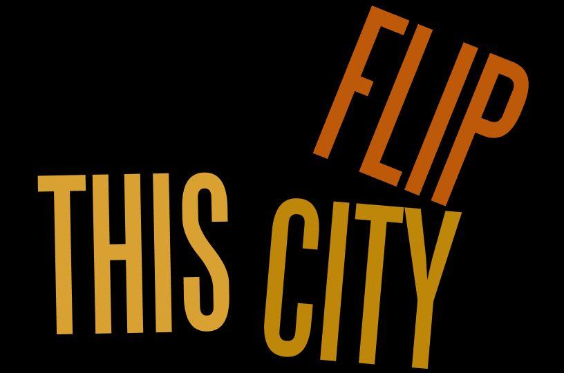 Flip This City